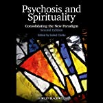 Psychosis and Spirituality: Consolidating the New Paradigm | Isabel Clarke