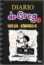 Diario de Greg 10: Vieja escuela: Amazon.es: JEFF KINNEY