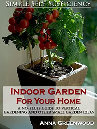 Indoor garden for your home a no fluff guide to vertical for Indoor gardening amazon