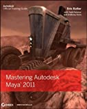 Mastering Autodesk Maya 2011, Eric Keller and Anthony Honn, 0470639350