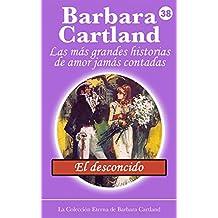 38. El Desconocido (La Colección Eterna de Barbara Cartland)