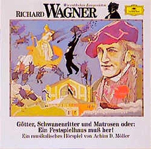Wir entdecken Komponisten: Richard Wagner - Götter, Schwanenritter und Matrosen