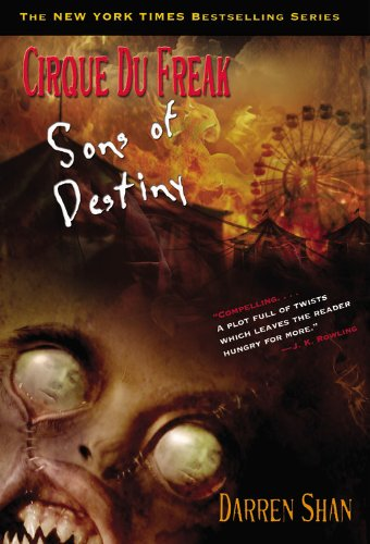 Cirque Du Freak #12: Sons of Destiny: Book 12 in the Saga of Darren Shan (Cirque Du Freak: the Saga of Darren Shan)