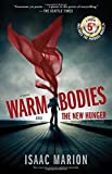 Warm Bodies and The New Hunger: A Special 5th Anniversary Edition by Isaac Marion (2016-08-02)