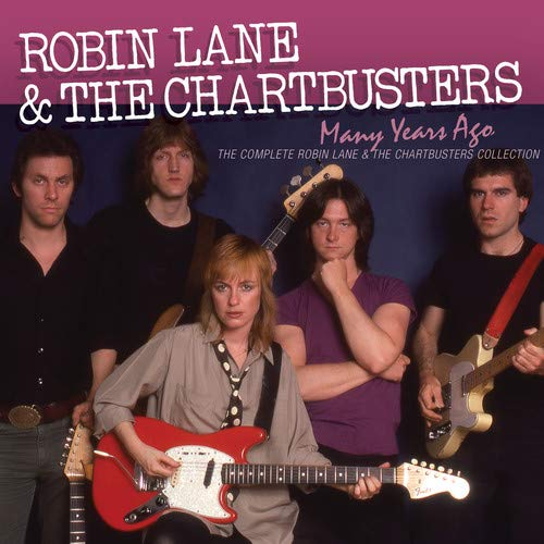 Many Years Ago: The Complete Robin Lane & The Chartbusters Album Collection ()