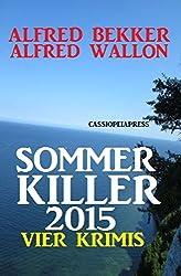 Sommer Killer 2015: Vier Krimis: Cassiopeiapress Thriller