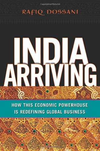 India Arriving: How This Economic Powerhouse Is Redefining Global Business