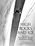 img - for High Rocks and Ice: The Classic Mountain Photographs Of Bob And Ira Spring (Falcon Guide) book / textbook / text book