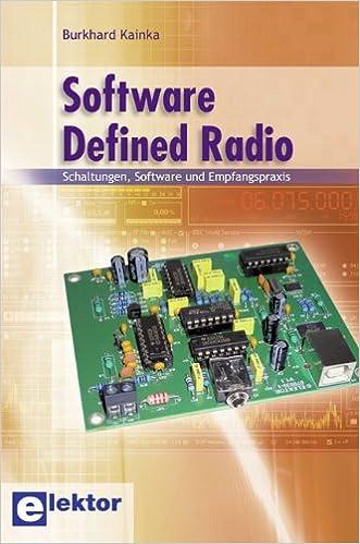 Software Defined Radio: Schaltungen, Software und Empfangspraxis ...