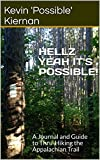 Hellz Yeah It's Possible!: A Journal and Guide to Thru-Hiking the Appalachian Trail