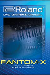 Learning how to use your new Roland Fantom-X has never been easier thanks to the official Roland DVD Owner's Manual! This DVD explains everything you need to know to get up and running quickly! It contains hands-on demonstrations to help visu...