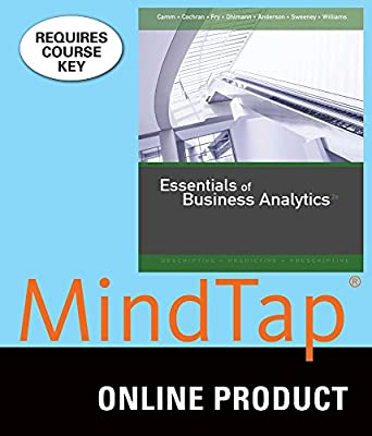 MindTap Business Analytics for Camm/Cochran/Fry/Ohlmann/Anderson/Sweeney/Williams' Essentials of Business Analytics, 2nd Edition