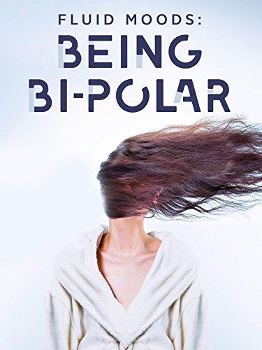 Fluid Moods: Being Bipolar