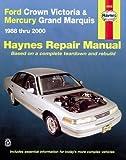 Ford Crown Victoria & Mercury Marquis: 1988 thru 2011 (Haynes Repair Manual)