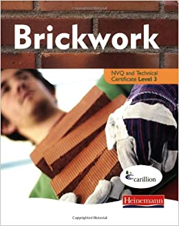 Brickwork NVQ and Technical Certificate: Level 3 (Brickwork) (Construction Crafts NVQ and Technical Certificate)