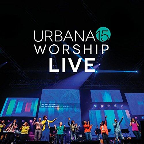 Urbana 15 Worship (Live) - Grace Praise Amazing Band