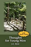 Thoughts for Young Men with Study Guide, J. Ryle, 1438286813