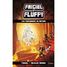 Frigiel et Fluffy - Nº 2: Les prisonniers du Nether