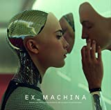 Ex Machina by Geoff Barrow and Ben Salisbury