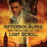 Jefferson Burke and the Secret of the Lost Scroll | Ace Collins