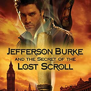 Jefferson Burke and the Secret of the Lost Scroll Audiobook