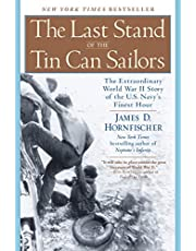 The Last Stand of the Tin Can Soldiers: The Extraordinary World War II Story of the Us Navy's Finest Hour