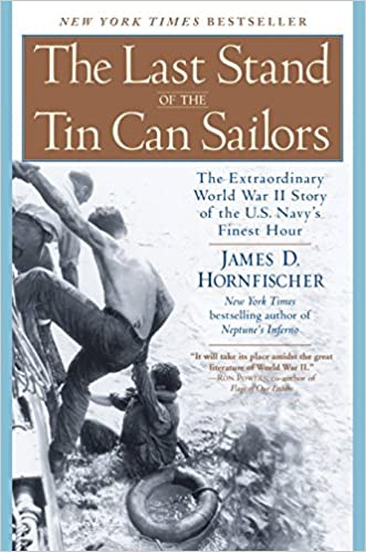 Ebook The Last Stand Of The Tin Can Sailors The Extraordinary World War Ii Story Of The Us Navys Finest Hour By James D Hornfischer