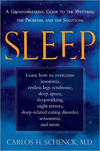 Book Sleep: A Groundbreaking Guide to the Mysteries, the Problems, and the Solutions by Carlos H. Schenck (2008-03-27)