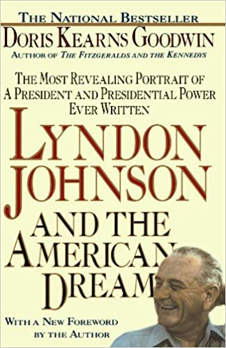 image for Lyndon Johnson and the American Dream: The Most Revealing Portrait of a President and Presidential Power Ever Written
