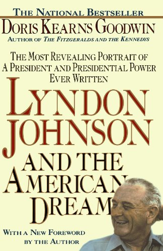 Lyndon Johnson And The American Dream by Doris Kearns
