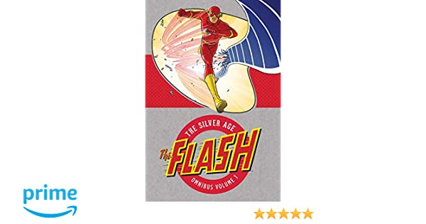 Amazon.com: The Flash: The Silver Age Omnibus Vol. 1 (9781401290757): Robert Kanigher, John Broome, Carmine Infantino: Books