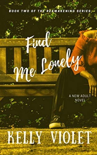 Find Me Lonely (The Reawakening Series Book 2) by [Violet, Kelly]