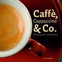 Caffè, Cappuccino & Co.