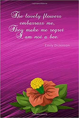 Art Print Emily Dickinson The Lovely Flowers Embarrass Me They Make Me Regret I Am Not A Bee