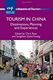 Tourism in China : Destinations, Planning and Experiences, , 1845414004