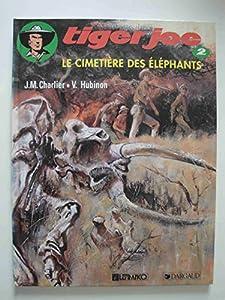 """Afficher """"Tiger joe Le Cimetière des éléphants"""""""