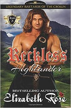 Reckless Highlander: Volume 3 (Legendary Bastards of the Crown)
