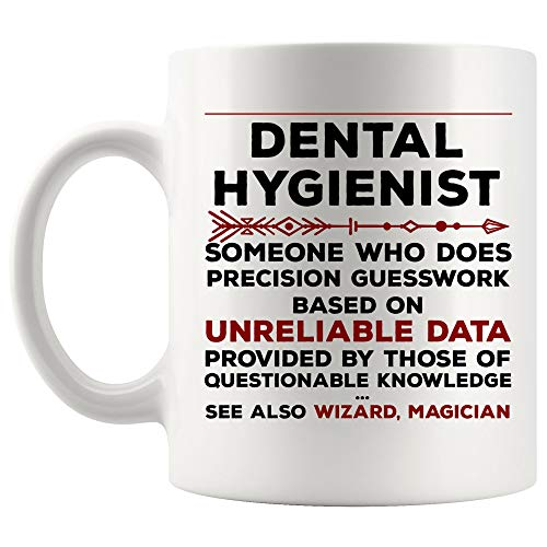 Definition Meaning Dental Hygienist Mug Best Coffee Cup Gift Precision Gesswork Base On Unreliable Data | Dentist Oral Surgeon Funny World Gift Most Awesome Assistant Future