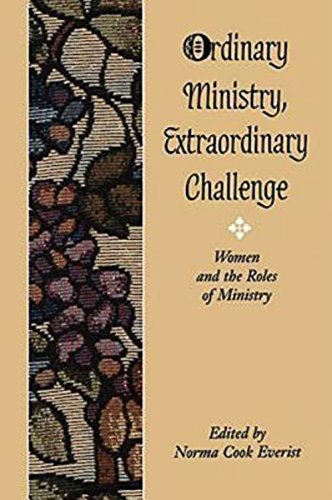 Ordinary Ministry, Extraordinary Challenge: Women and the Roles of Ministry