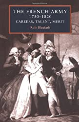 The French Army, 1750-1820: Careers, Talent, Merit