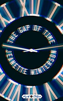 The Gap of Time: A Novel (Hogarth Shakespeare) by [Winterson, Jeanette]
