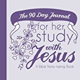 The 90 Day Journal for Her Study with Jesus