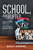 School, Disrupted: Rediscovering the Joy of