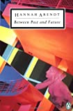 Between Past and Future, Hannah Arendt, 0140186506