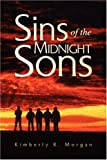 Sins of the Midnight Sons, Kimberly R. Morgan, 142579453X