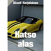 Katso alas (Finnish Edition)