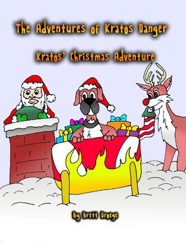 Kratos' Christmas Adventure (The Adventures of Kratos Danger Book (Nebraska Boxer)