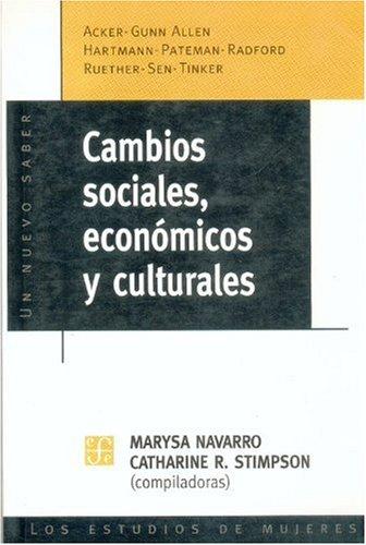 Cambios sociales, economicos y culturales (Coleccion Nuevo Saber) (Spanish Edition) [Navarro Marysa y Catharine R. Stimpson (comps.)] (Tapa Blanda)