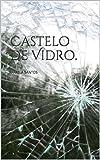 Castelo de Vidro.