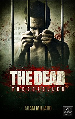 The Dead 1: Todeszellen: Zombie-Trilogie